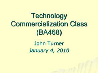 Technology Commercialization Class (BA468)