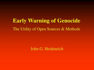 Early Warning of Genocide The Utility of Open Sources & Methods