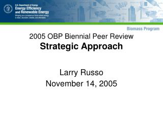 2005 OBP Biennial Peer Review  Strategic Approach