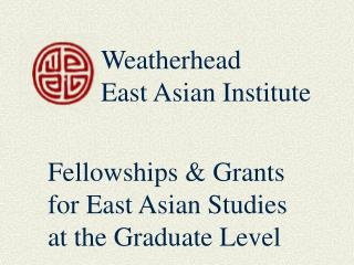 Weatherhead  East Asian Institute