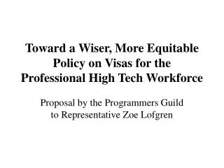Toward a Wiser, More Equitable Policy on Visas for the Professional High Tech Workforce