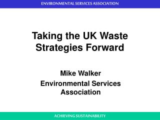 Taking the UK Waste Strategies Forward