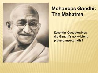 Mohandas Gandhi: The Mahatma