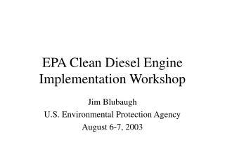 EPA Clean Diesel Engine Implementation Workshop