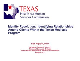 Identity Resolution:  Identifying Relationships Among Clients Within  the Texas Medicaid Program