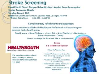 Stroke  is a Medical Emergency! Know the Warning Signs:  Sudden Weakness or numbness of the
