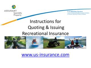 Instructions for  Quoting & Issuing  Recreational Insurance  us-insurance