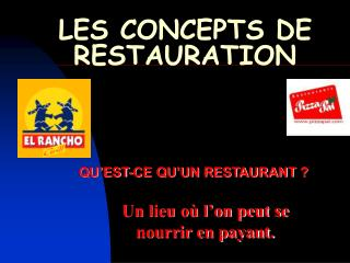 LES CONCEPTS DE RESTAURATION