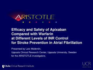Efficacy and Safety of Apixaban  Compared with Warfarin  at Different Levels of INR Control  for Stroke Prevention in At