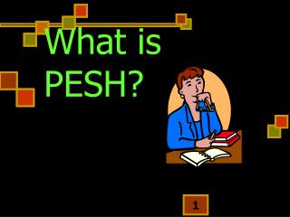 What is PESH?