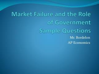Market Failure and the Role of Government Sample Questions