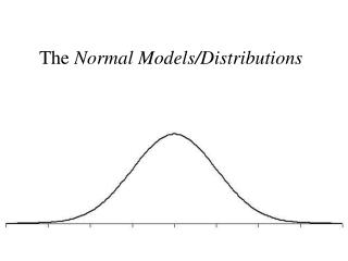 The  Normal Models/Distributions