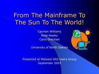 From The Mainframe To The Sun To The World!