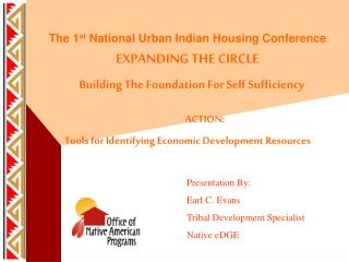 The 1 st  National Urban Indian Housing Conference EXPANDING THE CIRCLE