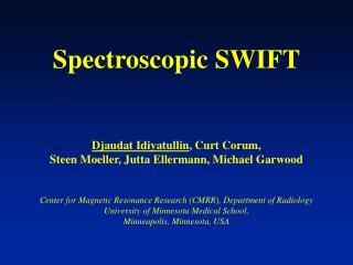 Spectroscopic SWIFT Djaudat Idiyatullin , Curt Corum,
