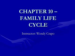 CHAPTER 10 – FAMILY LIFE CYCLE