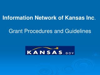 Information Network of Kansas Inc .  Grant Procedures and Guidelines