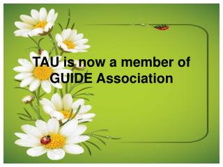 TAU is now listed in GUIDE Association to support Distance E