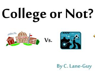 College or Not?