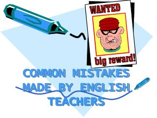 COMMON MISTAKES MADE BY ENGLISH TEACHERS