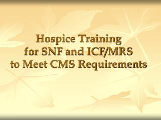 Hospice Training  for SNF and ICF
