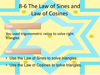 8-6 The Law of  S ines  and Law of Cosines