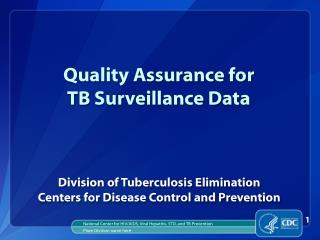Quality Assurance for  TB Surveillance Data