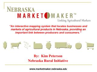 By:  Kim Peterson Nebraska Rural Initiative marketmaker.nebraska