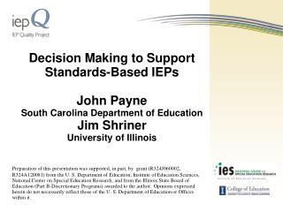 Decision Making to Support Standards-Based IEPs John Payne South Carolina Department of Education
