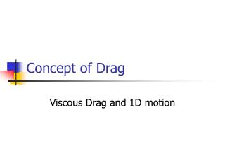 Concept of Drag