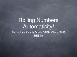 Rolling Numbers Automaticity!