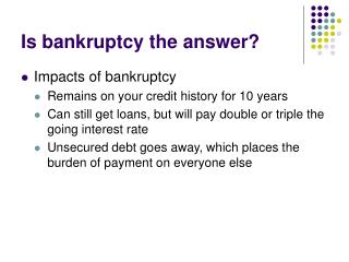 Is bankruptcy the answer?