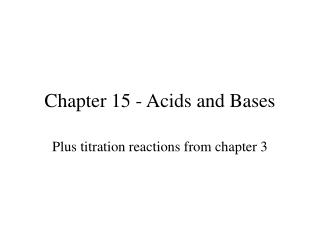 Chapter 15 - Acids and Bases