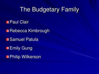 The Budgetary Family