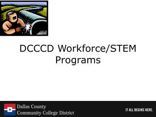 DCCCD Workforce/STEM  Programs