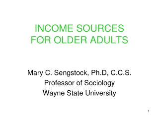 INCOME SOURCES  FOR OLDER ADULTS