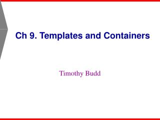 Ch 9. Templates and Containers
