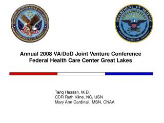 Annual 2008 VA/DoD Joint Venture Conference Federal Health Care Center Great Lakes