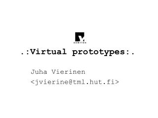 .:Virtual prototypes:.