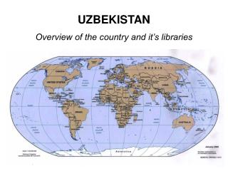 UZBEKISTAN Overview of the country and it's libraries