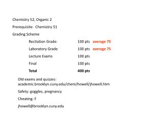 Chemistry 52, Organic 2 Prerequisite:  Chemistry 51 Grading Scheme