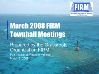 March 2008 FIRM  Townhall Meetings