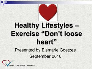 """Healthy Lifestyles – Exercise """"Don't loose heart"""""""