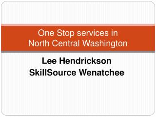One Stop services in North Central Washington