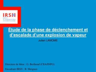 Étude de la phase de déclenchement et d'escalade d'une explosion de vapeur