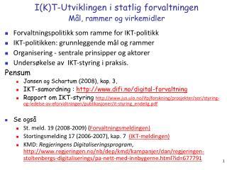 I(K)T-Utviklingen i statlig forvaltningen Mål, rammer og virkemidler