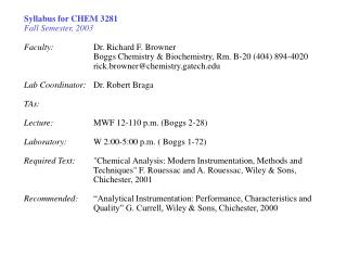 Syllabus for CHEM 3281 Fall Semester, 2003 Faculty: 	Dr. Richard F. Browner