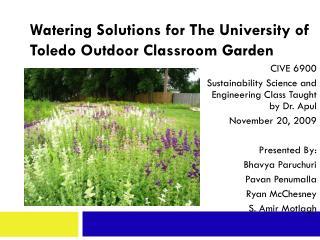 Watering Solutions for The University of Toledo Outdoor Classroom Garden