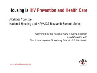 Housing is HIV Prevention  and Health Care