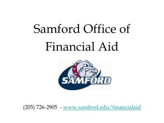 Samford Office of Financial Aid (205) 726-2905  -  samford/financialaid